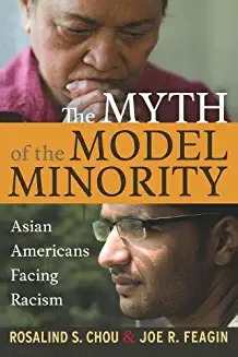 Myth of the Model Minority: Asian Americans Facing Racism