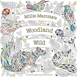 Millie Marotta's Woodland Wild: A Coloring Book Adventure ( Millie Marotta Adult Coloring Book )