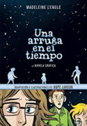Una arruga en el tiempo /A Wrinkle in Time: The Graphic Novels