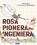 Rosa Pionera, Ingeniera = Rosie Revere, Engineer ( Los Preguntones / The Questioneers )