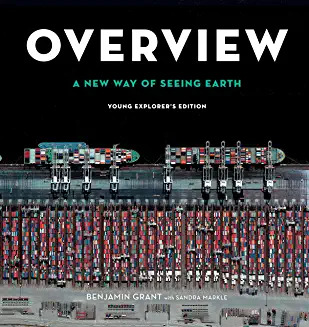 Overview, Young Explorer's Edition: A New Way of Seeing Earth