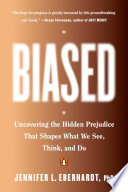 Biased: Uncovering the Hidden Prejudice That Shapes What We See, Think and do