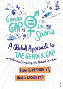 A Global Approach to the Gender Gap in Mathematical, Computing, and Natural Sciences: How to Measure It, How to Reduce It?