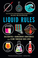 Liquid: The Delightful and Dangerous Substances That Flow Through Our Lives