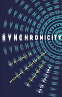 Synchronicity: The Epic Quest to Understand the Quantum Nature of Cause and Effect