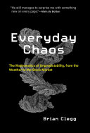 Everyday Chaos: The Mathematics of Unpredictability, from the Weather to the Stock Market