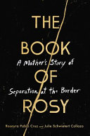 Book of Rosy: A Mother's Story of Separation at the Border