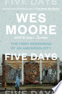 Five Days: The Fiery Reckoning of an American City