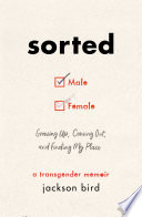 Sorted: Growing Up, Coming Out, and Finding My Place