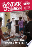 The Yellow House Mystery ( Boxcar Children #003 )
