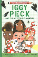 Iggy Peck and the Mysterious Mansion (The Questioneers chapter books #3)