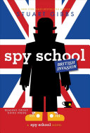 Spy School British Invasion (Spy School Series #7)