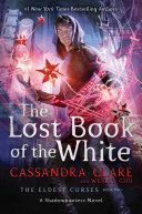 The Lost Book of the White, Volume 2 ( Eldest Curses #2 )