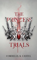 The Princess Trials (The Princess Trials #1)