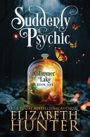 Suddenly Psychic (Glimmer Lake #1)