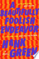 A Beautifully Foolish Endeavor (An Absolutely Remarkable Thing #2)