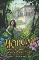 Morgan and the Forty Thieves: A Magic Math Adventure (Magic Math Adventures)