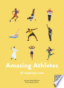 Amazing Athletes: 40 Inspiring Icons