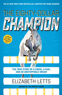 The Eighty-Dollar Champion: The True Story of a Horse, a Man, and an Unstoppable Dream