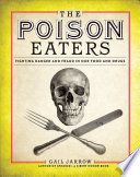 The Poison Eaters: Fighting Danger and Fraud in our Food and Drugs