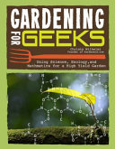 Gardening for Geeks: All the Science You Need for Successful Organic Gardening