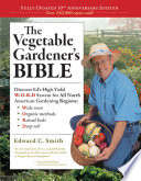 The Vegetable Gardener's Bible, 2nd Edition: Discover Ed's High-Yield W-O-R-D System for All North American Gardening Regions: Wide Rows, Organic Methods